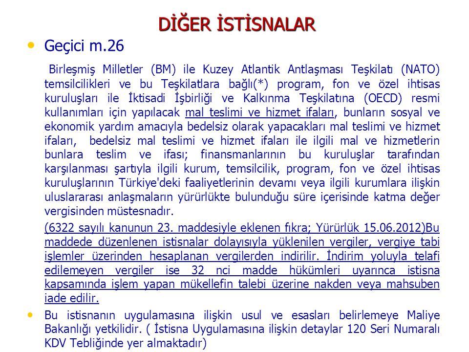 DİĞER İSTİSNALAR Geçici m.26