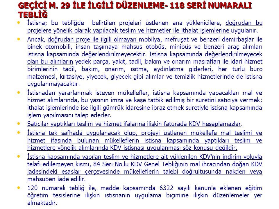 GEÇİCİ M. 29 İLE İLGİLİ DÜZENLEME- 118 SERİ NUMARALI TEBLİĞ
