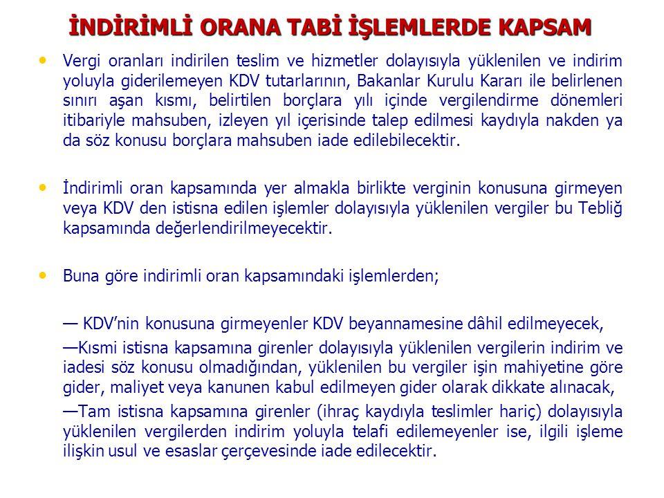 İNDİRİMLİ ORANA TABİ İŞLEMLERDE KAPSAM