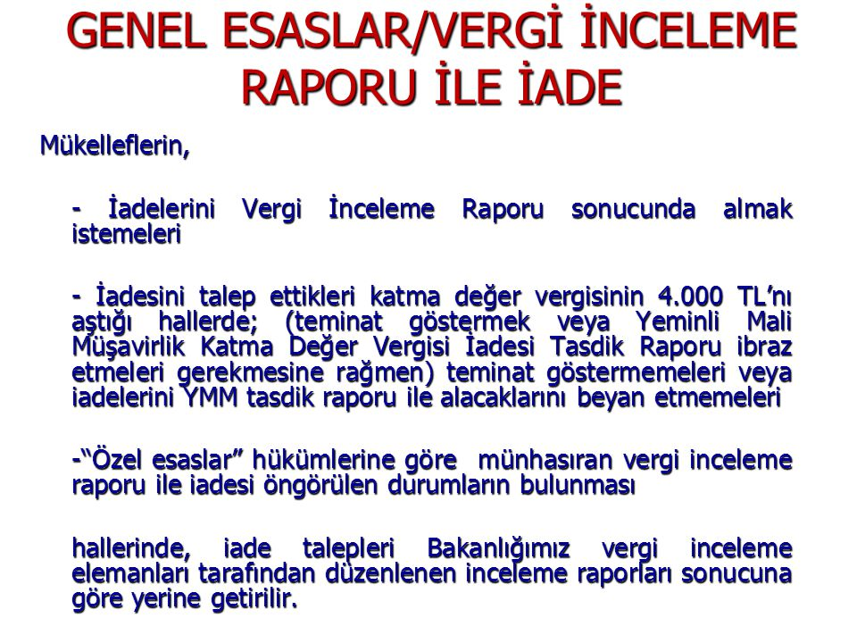 GENEL ESASLAR/VERGİ İNCELEME RAPORU İLE İADE