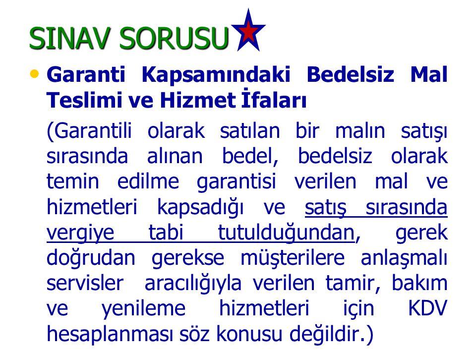 SINAV SORUSU Garanti Kapsamındaki Bedelsiz Mal Teslimi ve Hizmet İfaları.