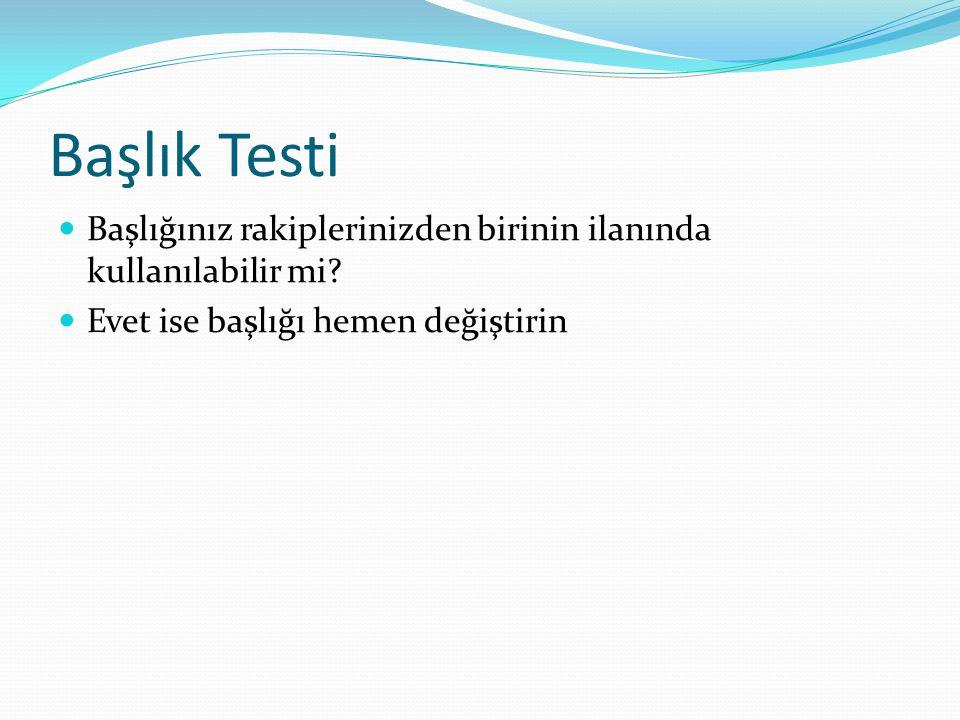 Başlık Testi Başlığınız rakiplerinizden birinin ilanında kullanılabilir mi.