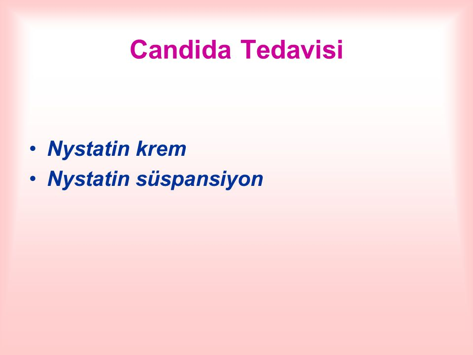 Candida Tedavisi Nystatin krem Nystatin süspansiyon