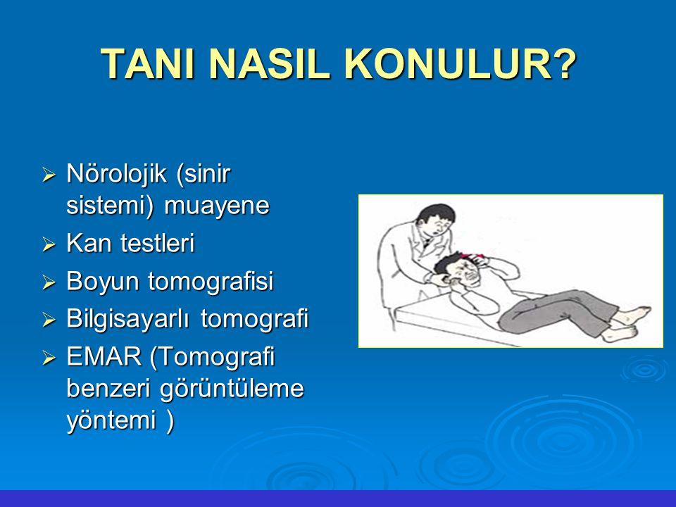 TANI NASIL KONULUR Nörolojik (sinir sistemi) muayene Kan testleri