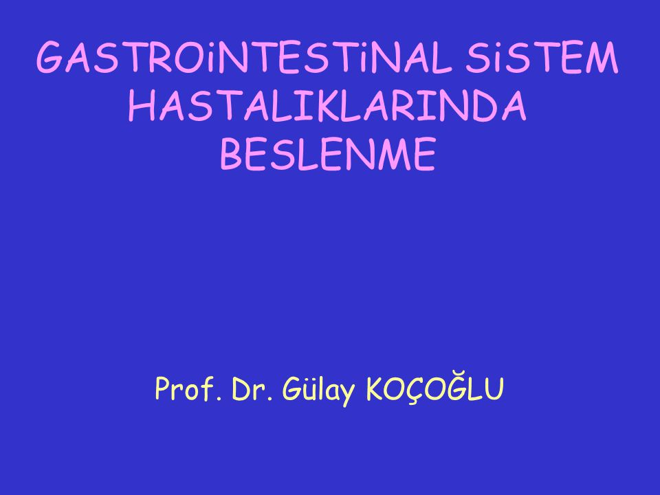 GASTROiNTESTiNAL SiSTEM HASTALIKLARINDA BESLENME