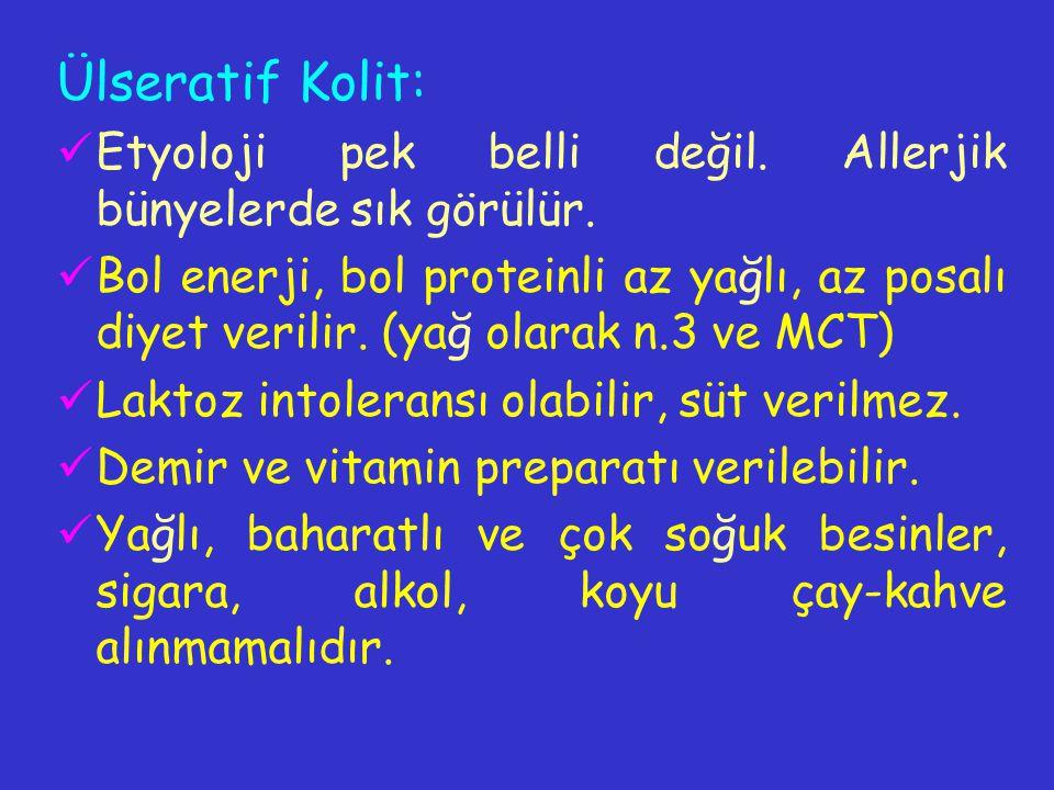 Ülseratif Kolit: Etyoloji pek belli değil. Allerjik bünyelerde sık görülür.