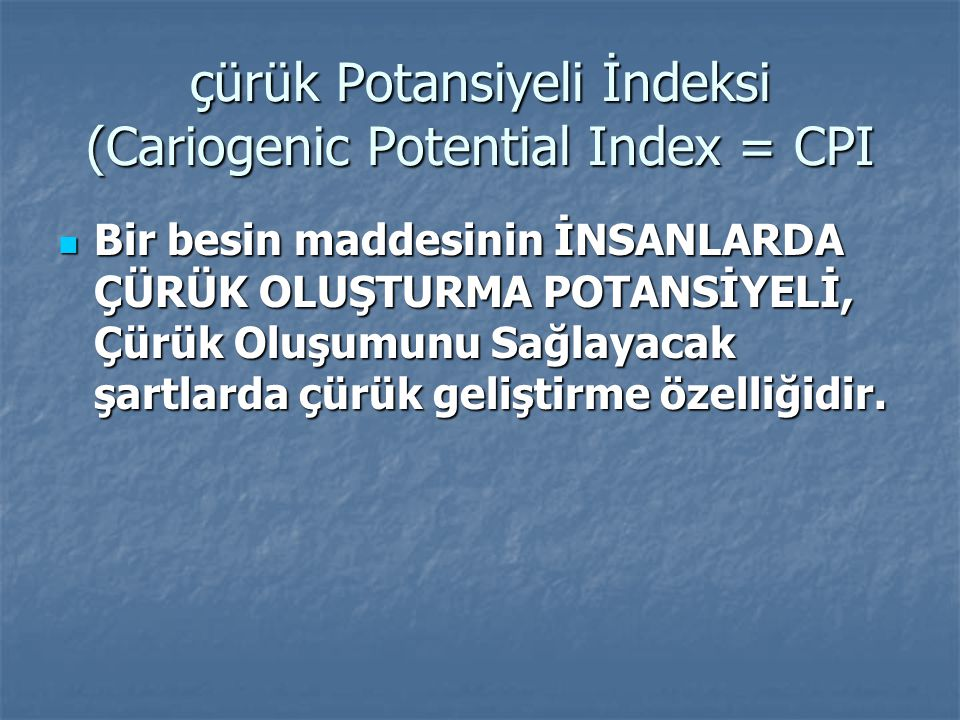 çürük Potansiyeli İndeksi (Cariogenic Potential Index = CPI