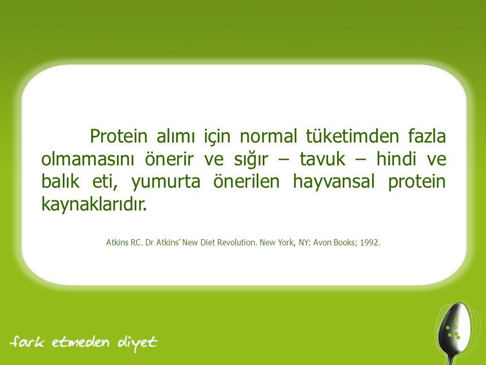 Protein alımı için normal tüketimden fazla olmamasını önerir ve sığır – tavuk – hindi ve balık eti, yumurta önerilen hayvansal protein kaynaklarıdır.