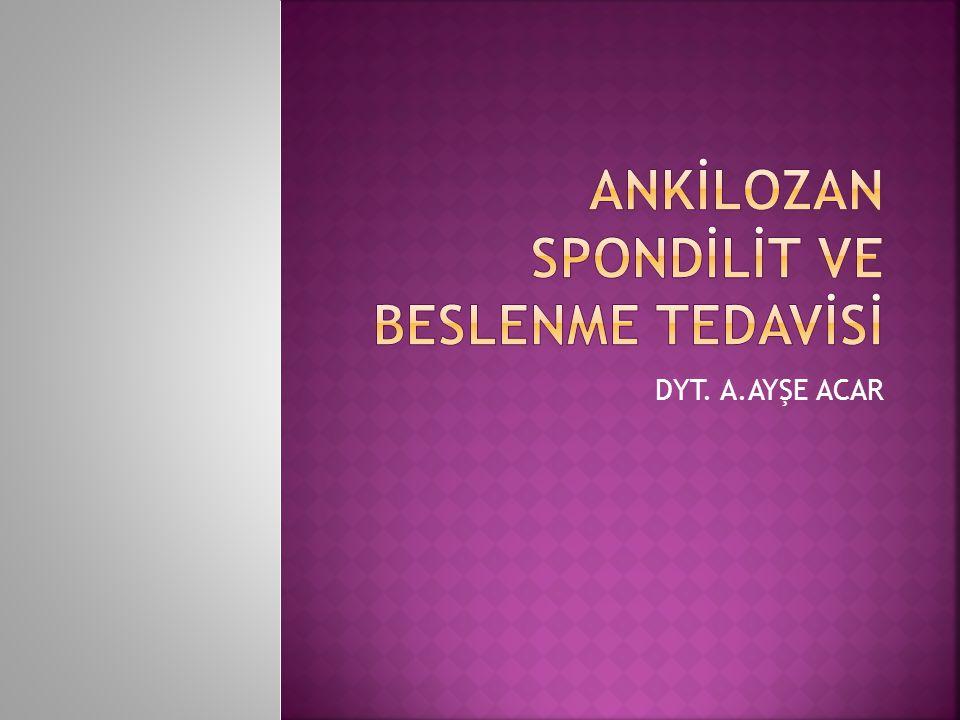 ANKİLOZAN SPONDİLİT VE BESLENME TEDAVİSİ