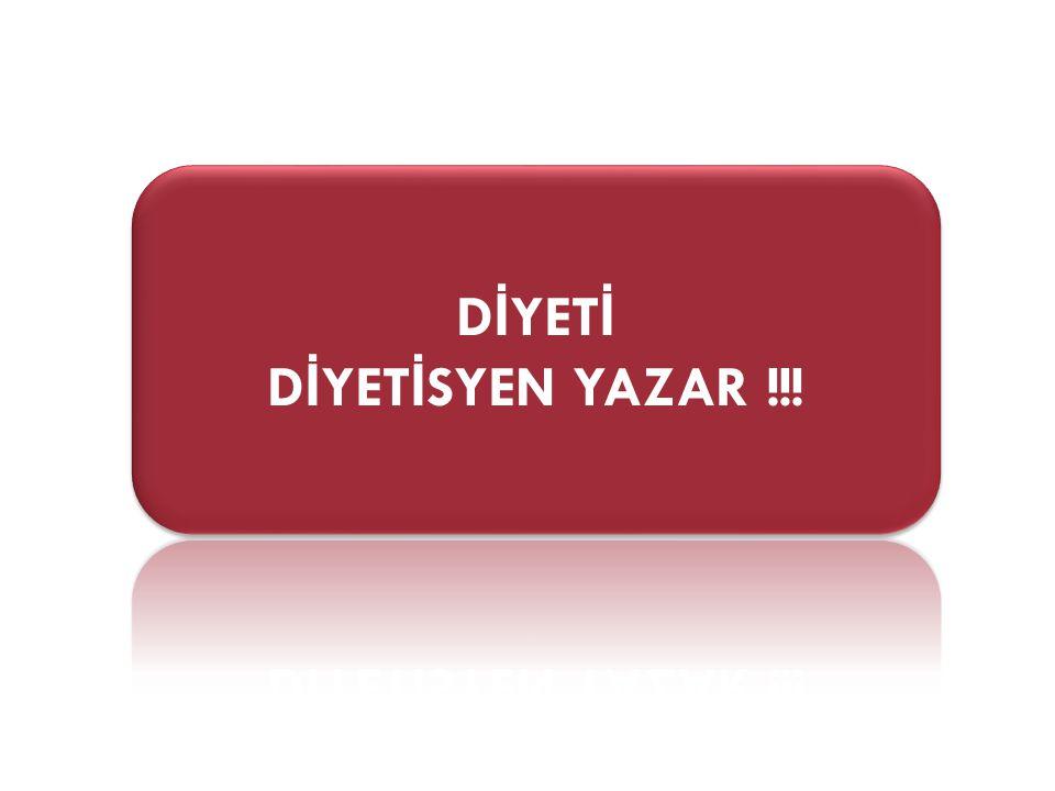 DİYETİ DİYETİSYEN YAZAR !!!