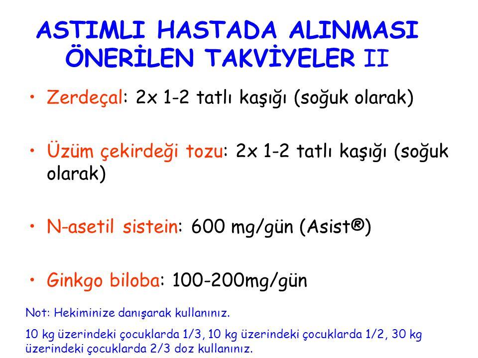 ASTIMLI HASTADA ALINMASI ÖNERİLEN TAKVİYELER II