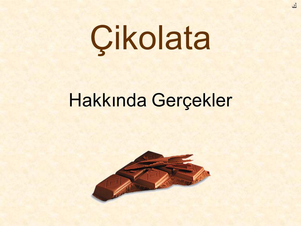 ﻙ Çikolata Hakkında Gerçekler