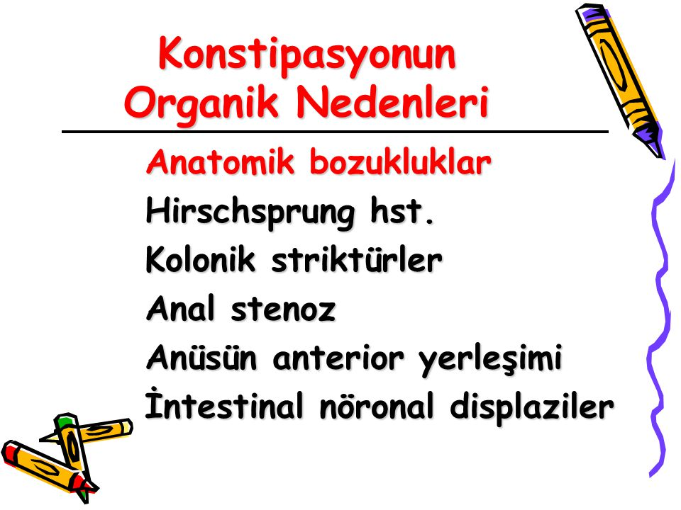 Konstipasyonun Organik Nedenleri