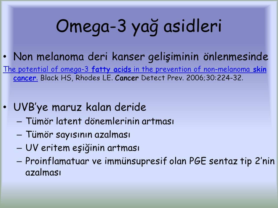 Omega-3 yağ asidleri Non melanoma deri kanser gelişiminin önlenmesinde