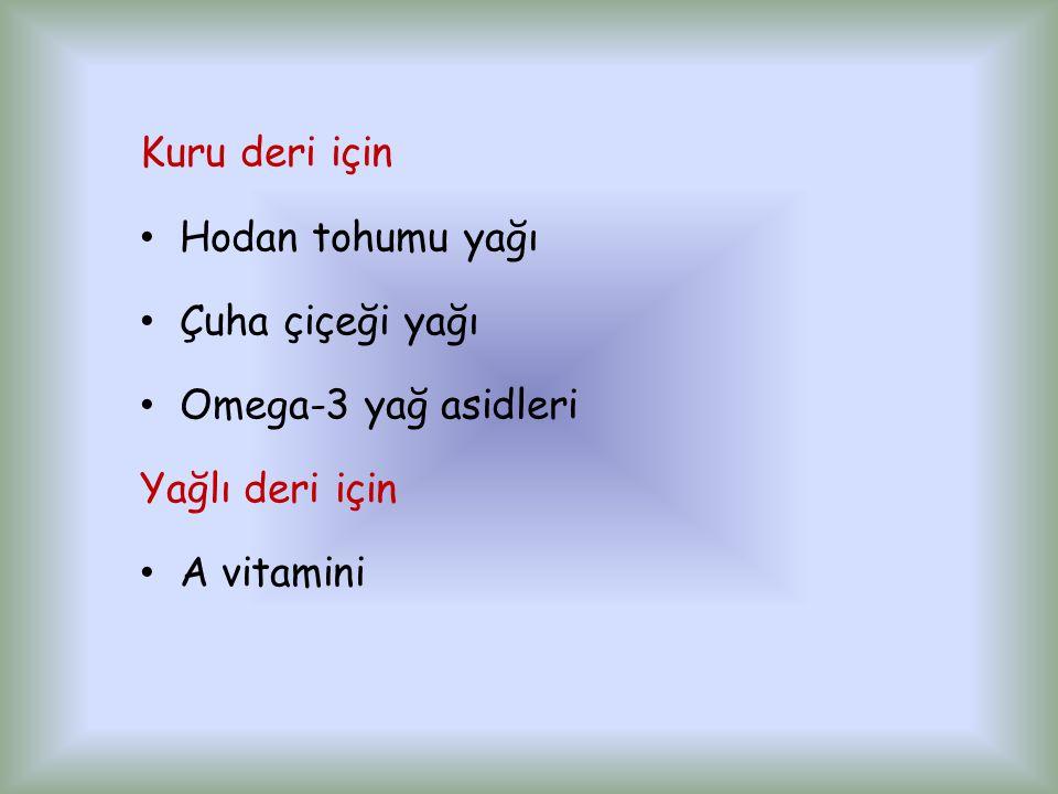 Kuru deri için Hodan tohumu yağı Çuha çiçeği yağı Omega-3 yağ asidleri Yağlı deri için A vitamini