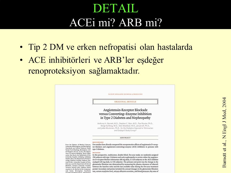 DETAIL ACEi mi ARB mi Tip 2 DM ve erken nefropatisi olan hastalarda