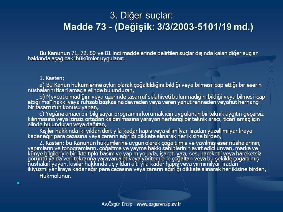 3. Diğer suçlar: Madde 73 - (Değişik: 3/3/2003-5101/19 md.)