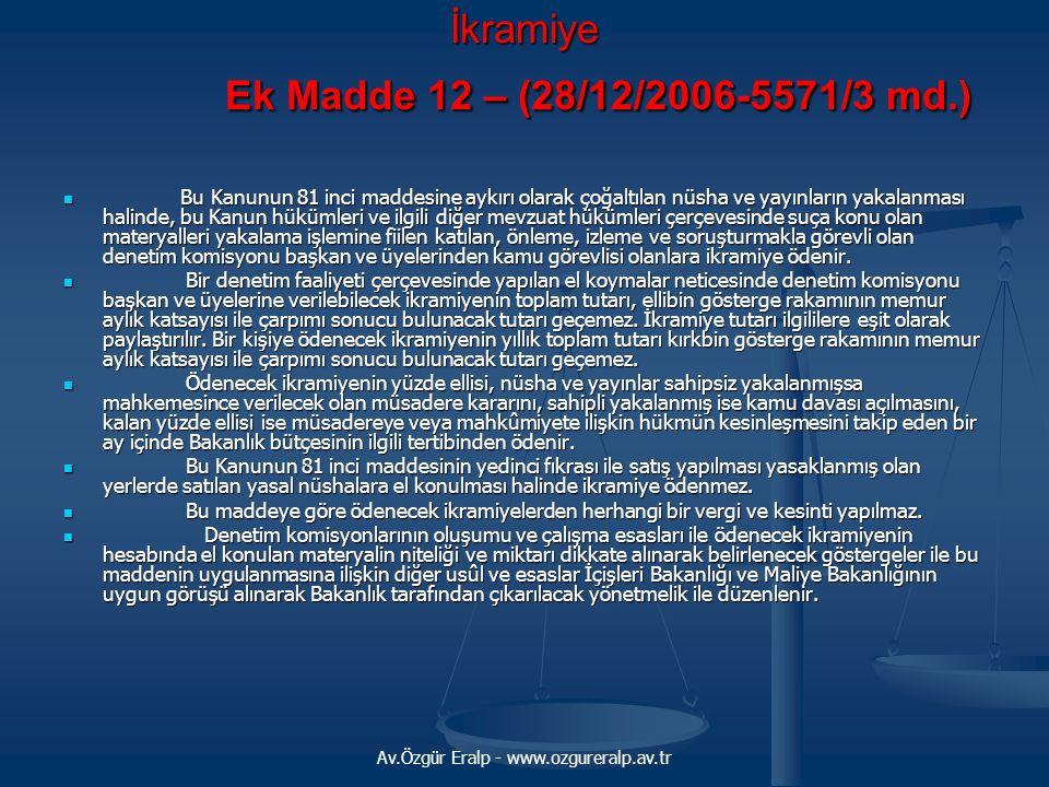 İkramiye Ek Madde 12 – (28/12/2006-5571/3 md.)
