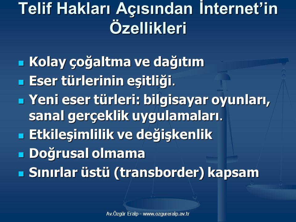 Telif Hakları Açısından İnternet'in Özellikleri