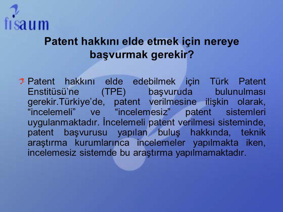 Patent hakkını elde etmek için nereye başvurmak gerekir