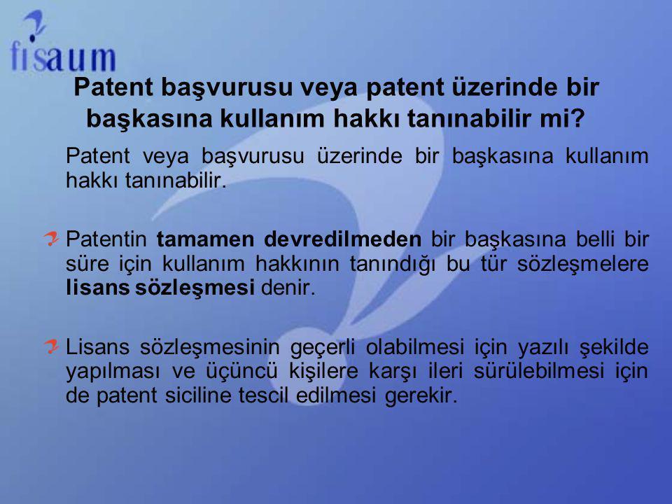 Patent başvurusu veya patent üzerinde bir başkasına kullanım hakkı tanınabilir mi