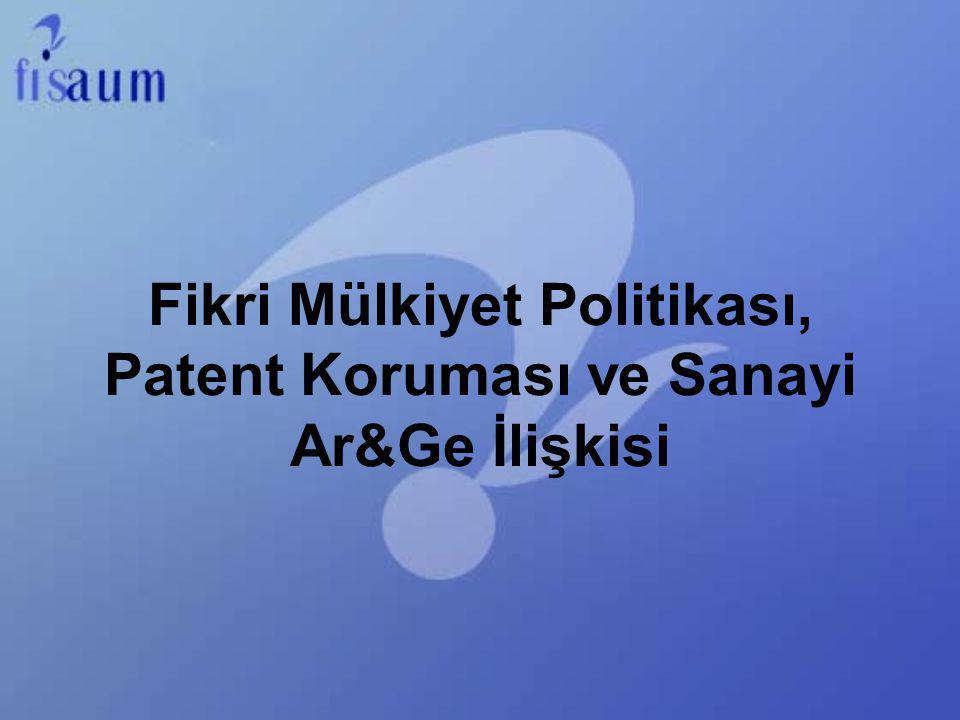 Fikri Mülkiyet Politikası, Patent Koruması ve Sanayi Ar&Ge İlişkisi