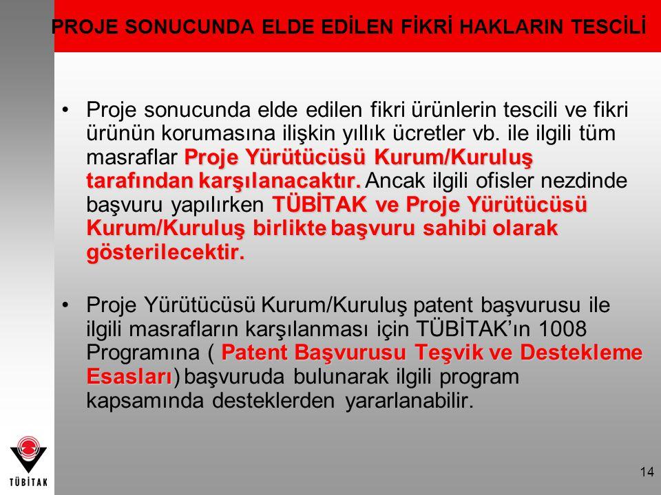 PROJE SONUCUNDA ELDE EDİLEN FİKRİ HAKLARIN TESCİLİ