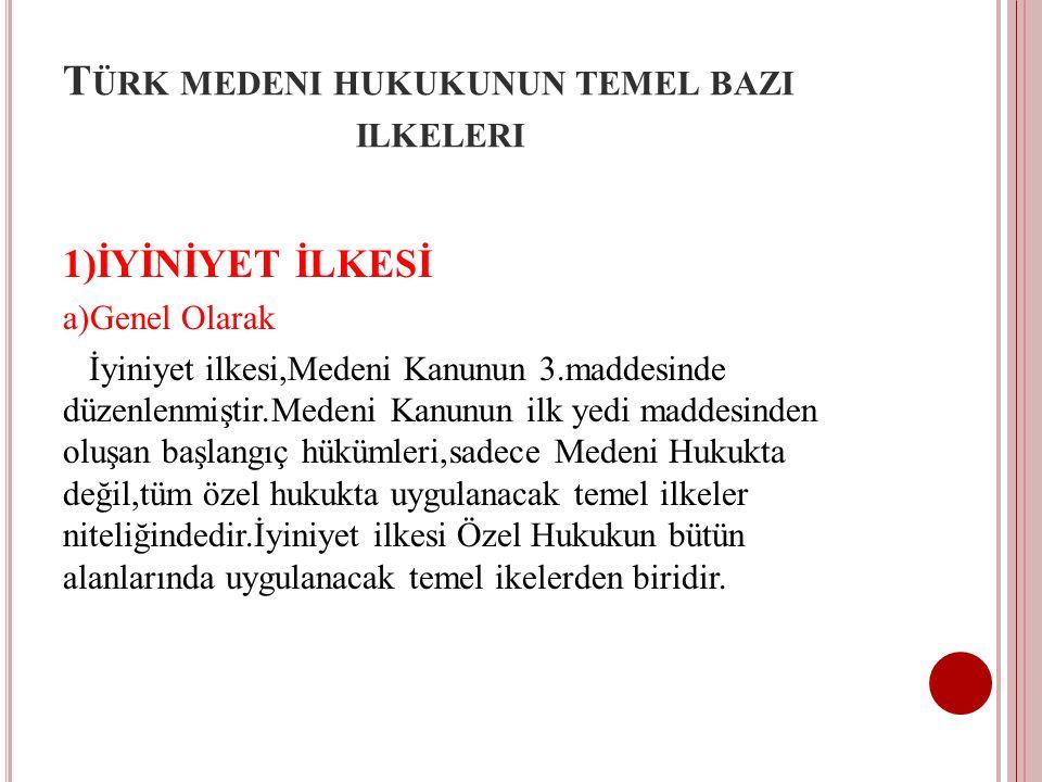 Türk medeni hukukunun temel bazi ilkeleri