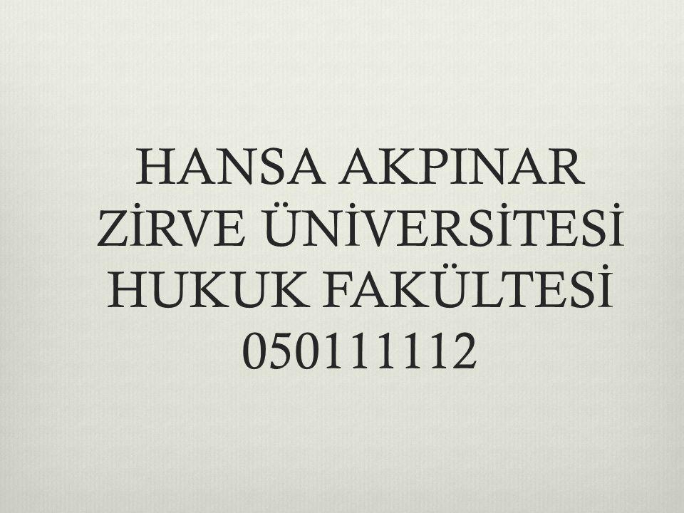 HANSA AKPINAR ZİRVE ÜNİVERSİTESİ HUKUK FAKÜLTESİ 050111112
