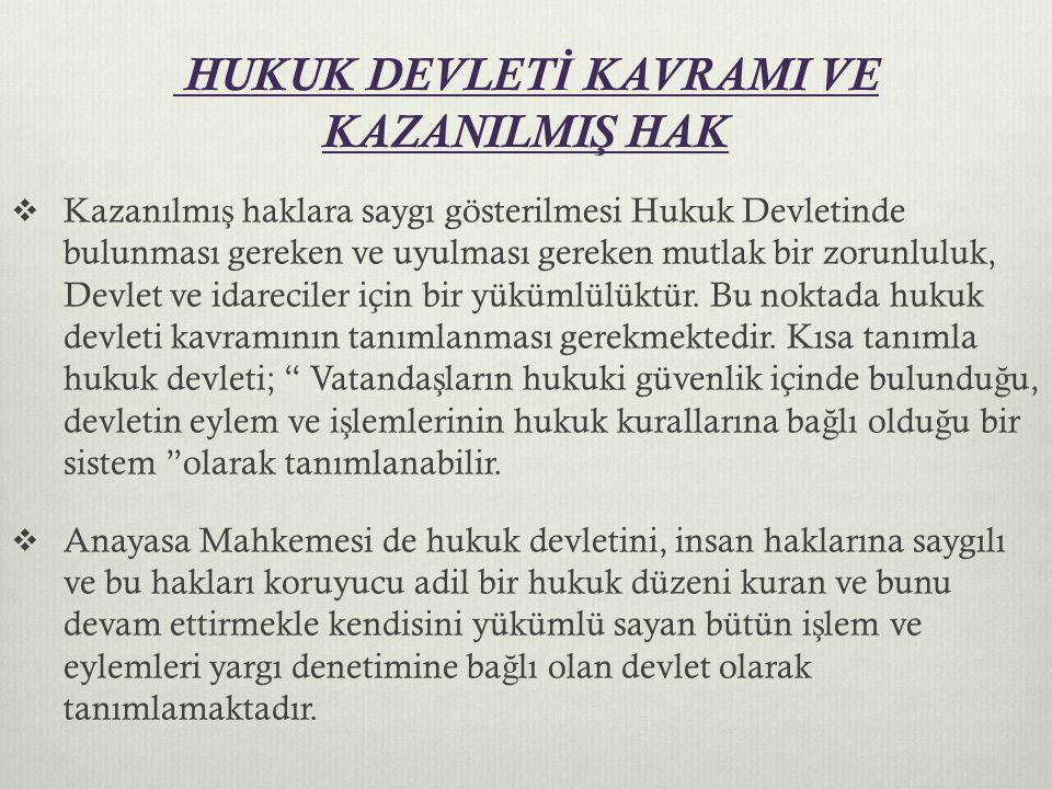 HUKUK DEVLETİ KAVRAMI VE KAZANILMIŞ HAK
