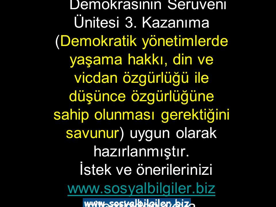 Bu Slayt Sosyal Bilgiler konularını daha iyi öğrenebilmek ve öğretebilmek için hazırlanmıştır Demokrasinin Serüveni Ünitesi 3.
