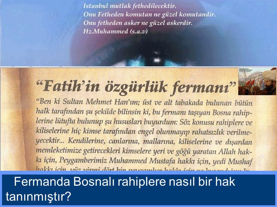 Fatihin Bosna'lılara gönderdiği fermanın orijinal hali