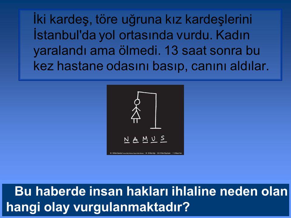 İki kardeş, töre uğruna kız kardeşlerini İstanbul da yol ortasında vurdu. Kadın yaralandı ama ölmedi. 13 saat sonra bu kez hastane odasını basıp, canını aldılar.