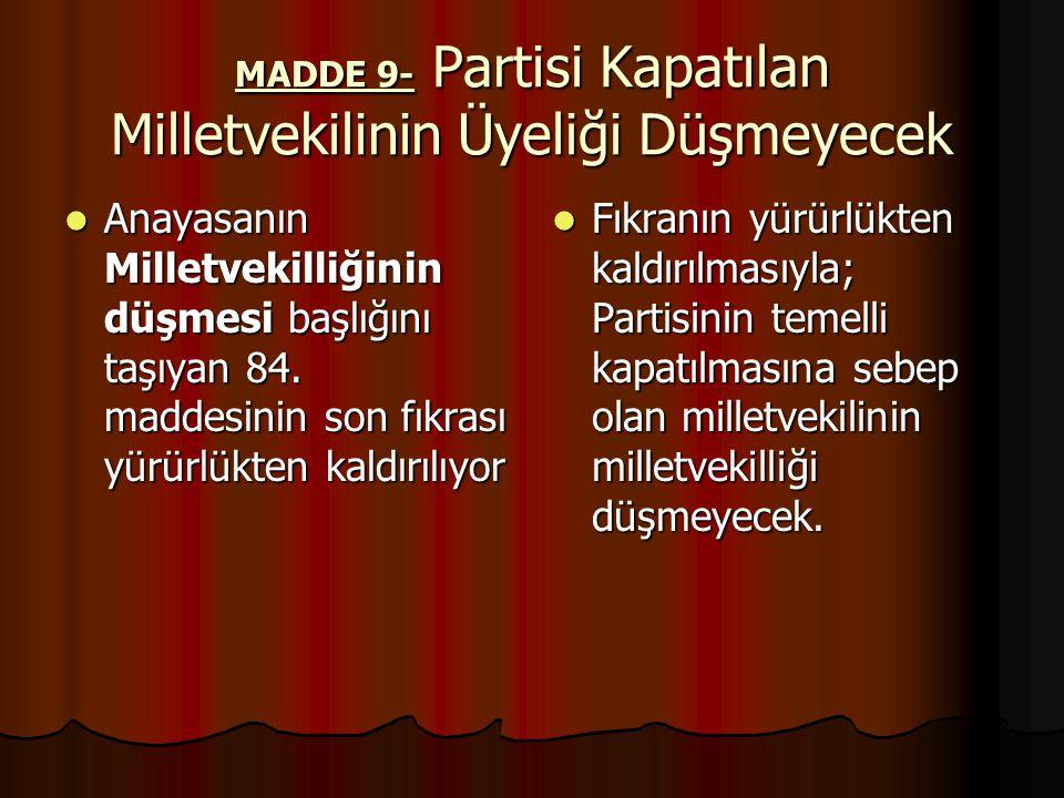 MADDE 9- Partisi Kapatılan Milletvekilinin Üyeliği Düşmeyecek