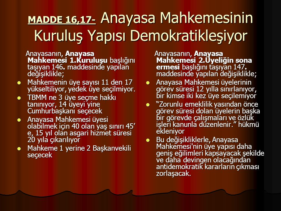 MADDE 16,17- Anayasa Mahkemesinin Kuruluş Yapısı Demokratikleşiyor