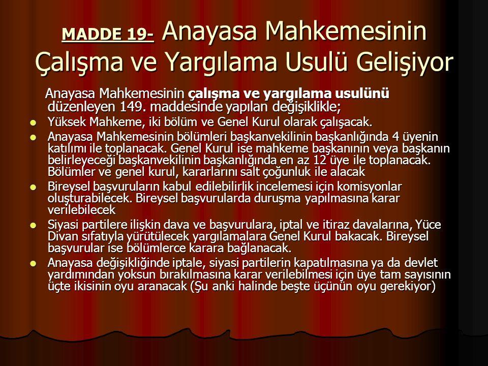 MADDE 19- Anayasa Mahkemesinin Çalışma ve Yargılama Usulü Gelişiyor
