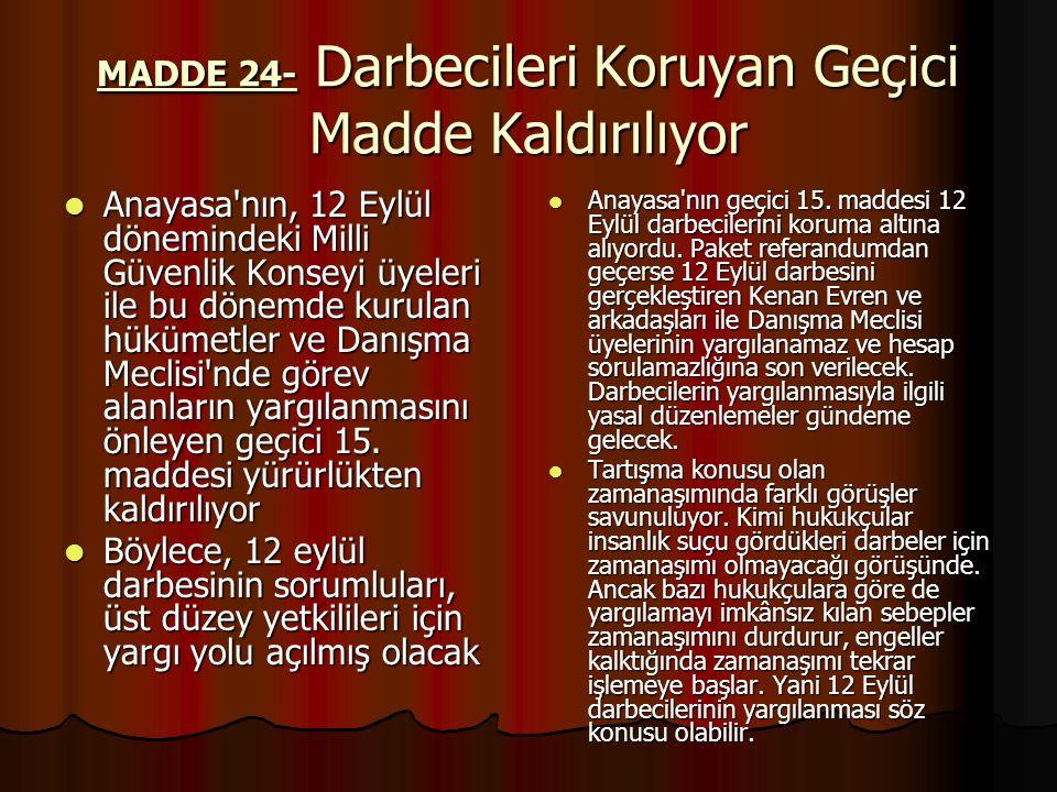 MADDE 24- Darbecileri Koruyan Geçici Madde Kaldırılıyor