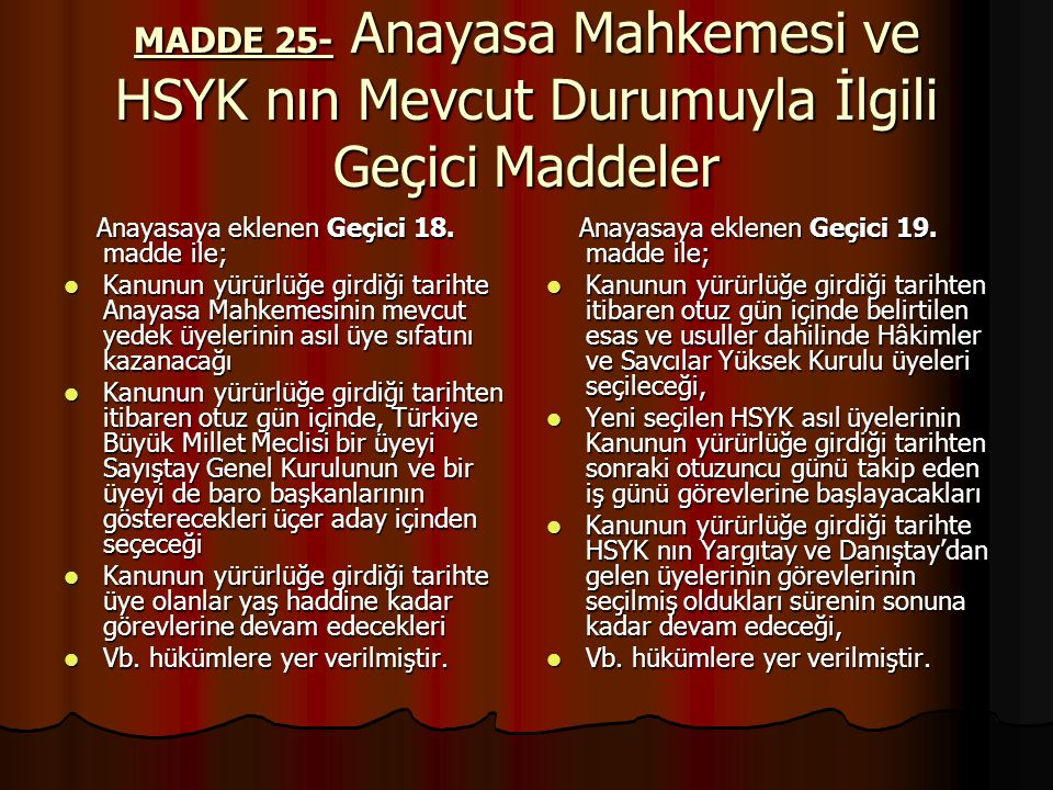 MADDE 25- Anayasa Mahkemesi ve HSYK nın Mevcut Durumuyla İlgili Geçici Maddeler