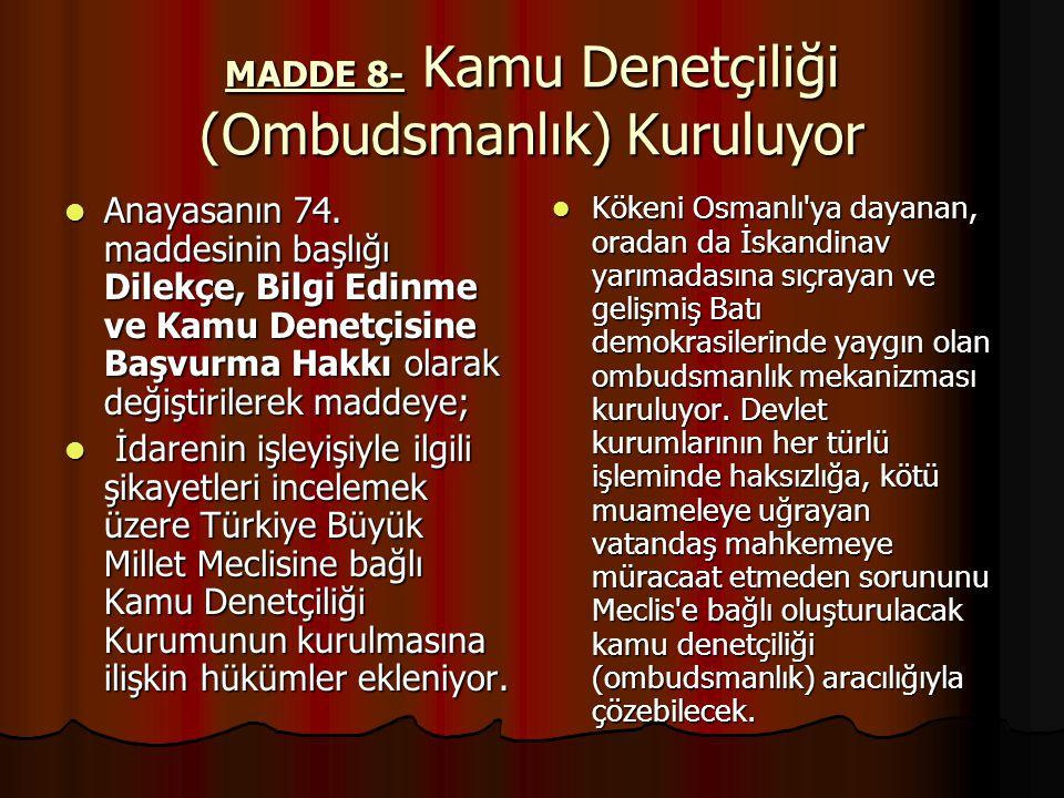 MADDE 8- Kamu Denetçiliği (Ombudsmanlık) Kuruluyor