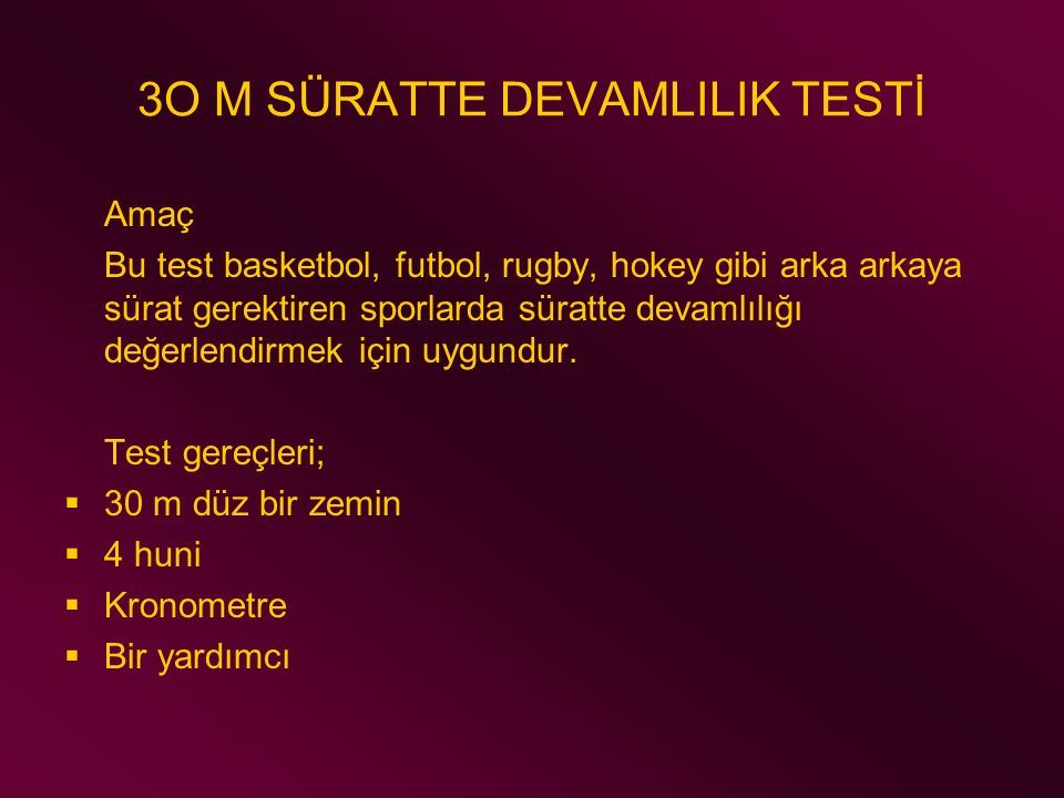 3O M SÜRATTE DEVAMLILIK TESTİ