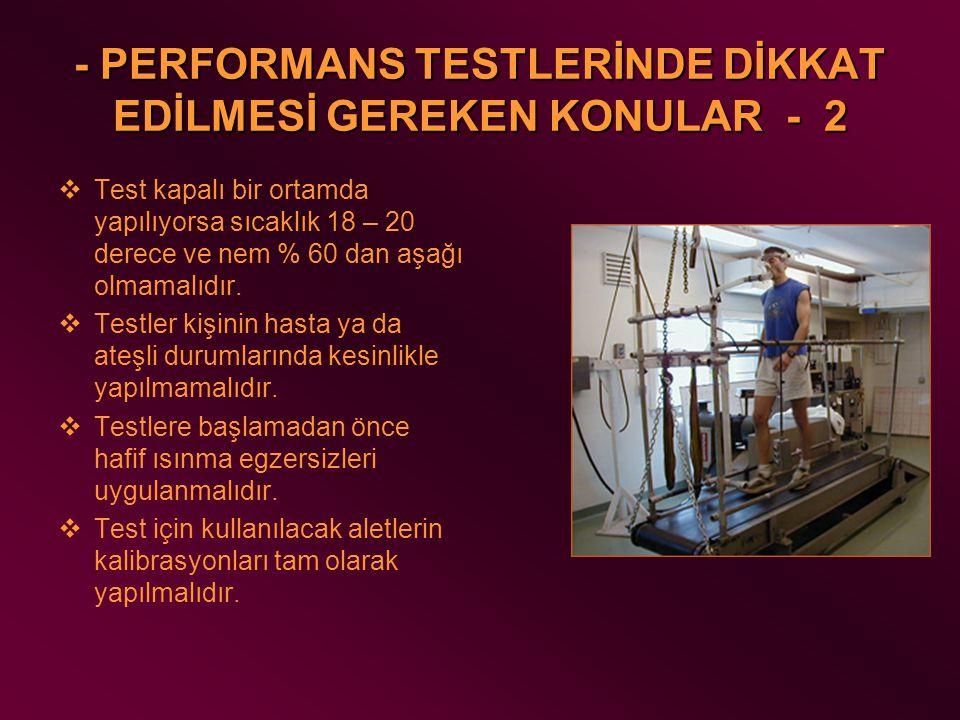 - PERFORMANS TESTLERİNDE DİKKAT EDİLMESİ GEREKEN KONULAR - 2