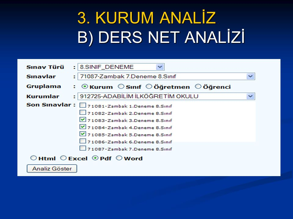 3. KURUM ANALİZ B) DERS NET ANALİZİ