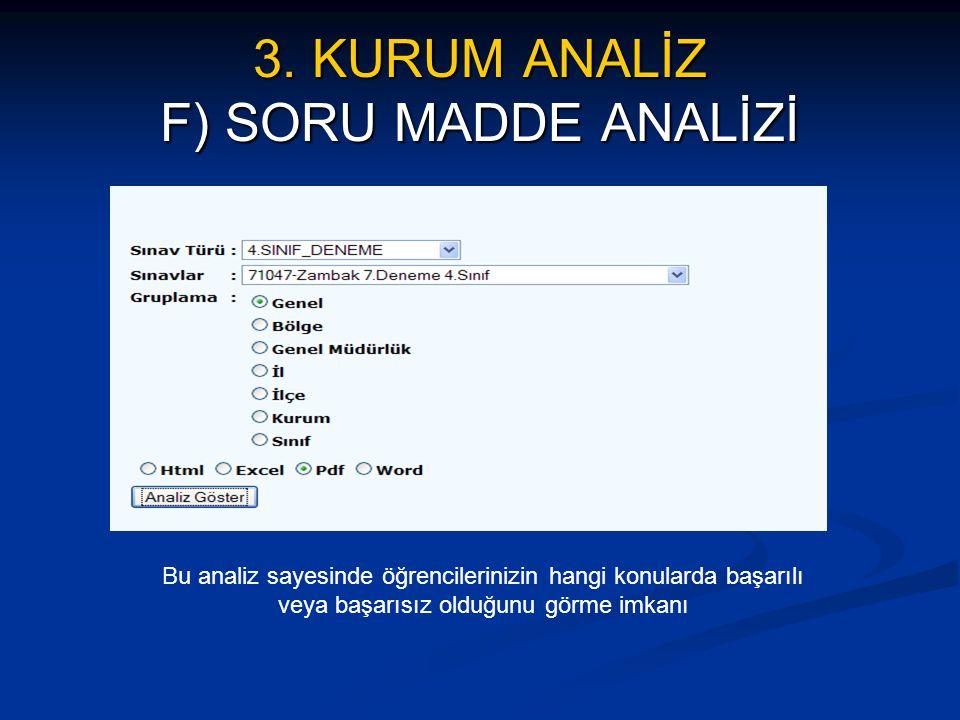 3. KURUM ANALİZ F) SORU MADDE ANALİZİ