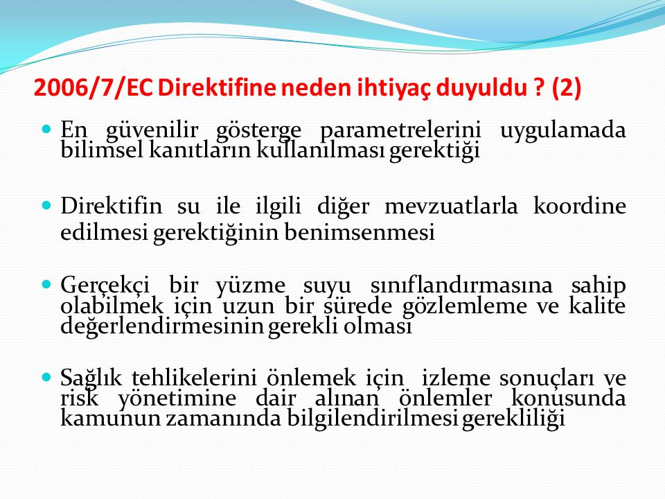 2006/7/EC Direktifine neden ihtiyaç duyuldu (2)