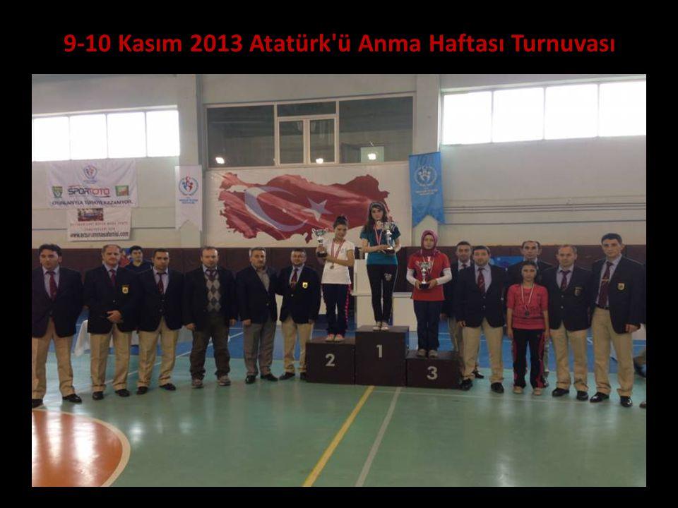 9-10 Kasım 2013 Atatürk ü Anma Haftası Turnuvası