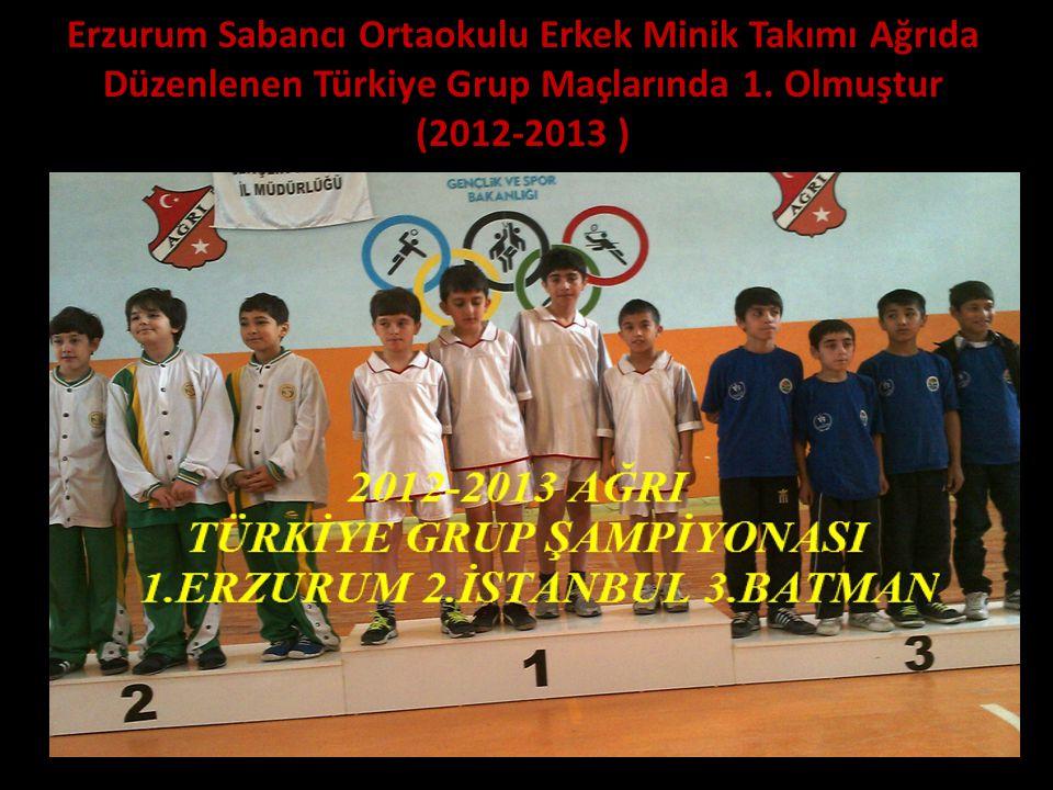 Erzurum Sabancı Ortaokulu Erkek Minik Takımı Ağrıda Düzenlenen Türkiye Grup Maçlarında 1.