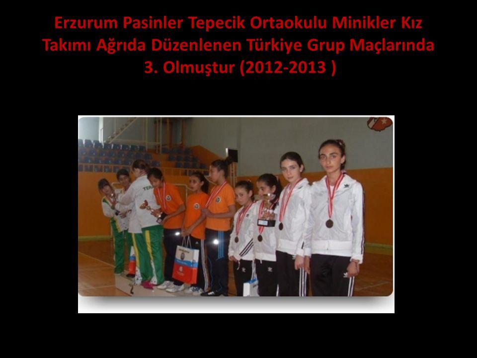 Erzurum Pasinler Tepecik Ortaokulu Minikler Kız Takımı Ağrıda Düzenlenen Türkiye Grup Maçlarında 3.
