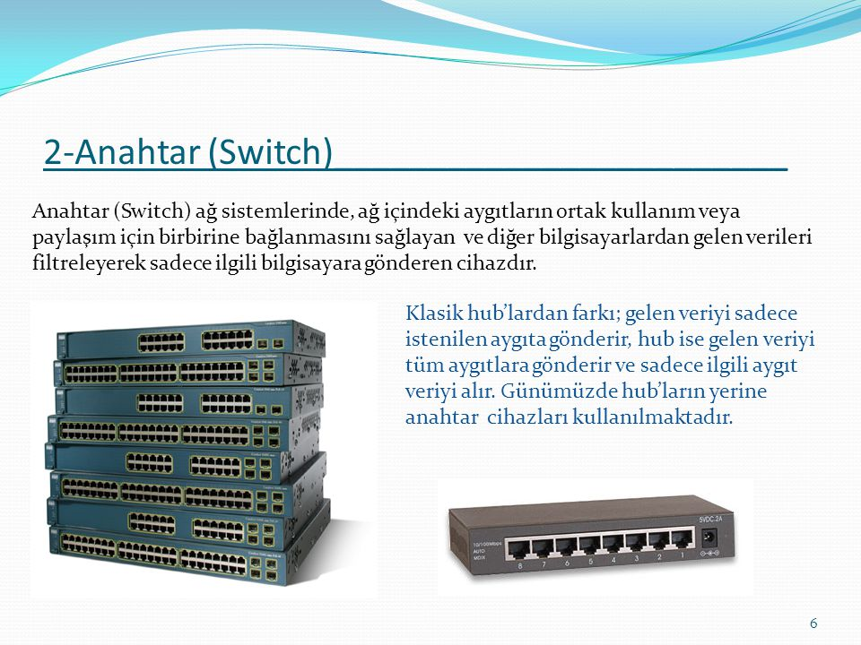 2-Anahtar (Switch)________________________