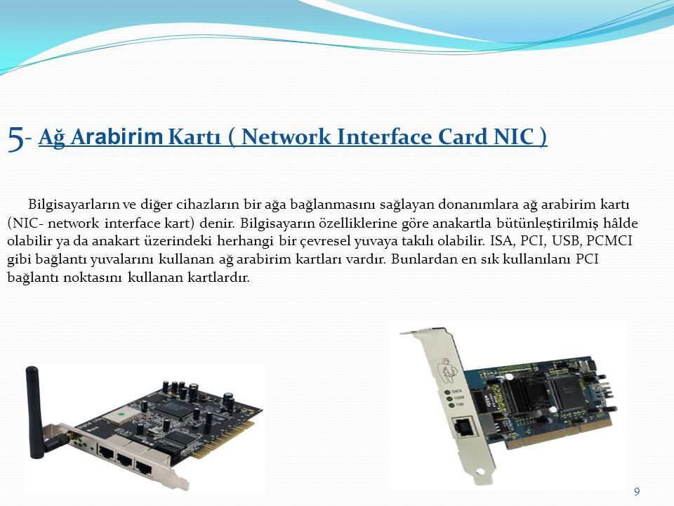 5- Ağ Arabirim Kartı ( Network Interface Card NIC )