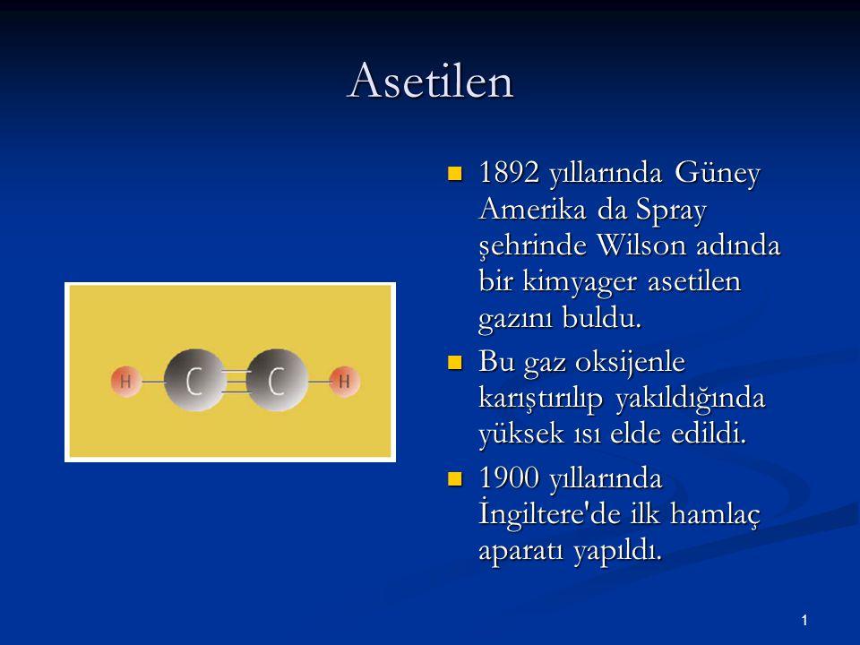 Asetilen 1892 yıllarında Güney Amerika da Spray şehrinde Wilson adında bir kimyager asetilen gazını buldu.